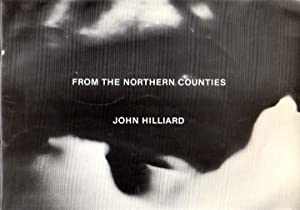 From the Northern Counties. Lisson Gallery, london,: Hilliard, John: