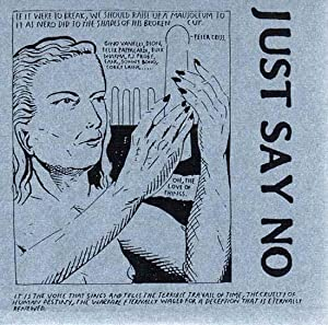 Just Say No. [Schallplatte / Vinyl Record].: Pettibon, Raymond -