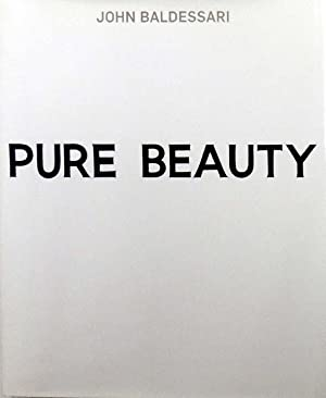 Pure Beauty. With contributions by Marie de: Baldessari, John -