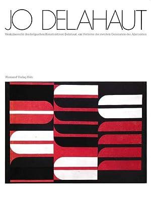 Jo Delahaut. Werkübersicht des belgischen Konstruktivisten Delahaut,: Delahaut, Jo -