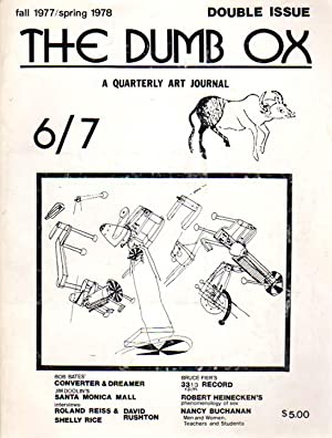 The Dumb Ox: A Quarterly Art Journal. Number 6 [and] 7. Double Issue. Fall 1977 / Spring 1978.