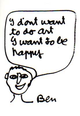 I d`ont want to do art I want to be happy. [Postkarte / Postcard].