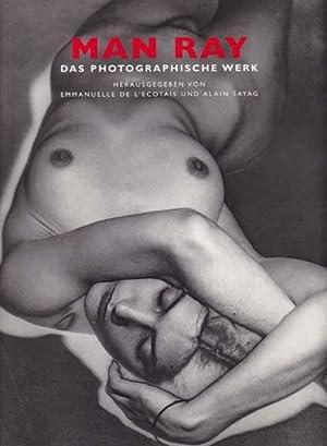 Das photographische Werk. Herausgegeben von Emmanuelle de: Man Ray: