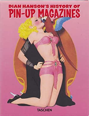 Dian Hanson's Pin-Up Magazines. I) From 1900 to PostWW II. II) From Post-War to 1959. III) 1960s ...