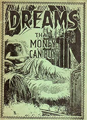 Dreams that Money Can Buy. This Film Offers 7 Dreams Shapes After the Visions of 7 Contemporary A...