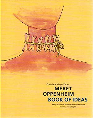 Book of Ideas Early Drawings and Sketches: Oppenheim, Meret -