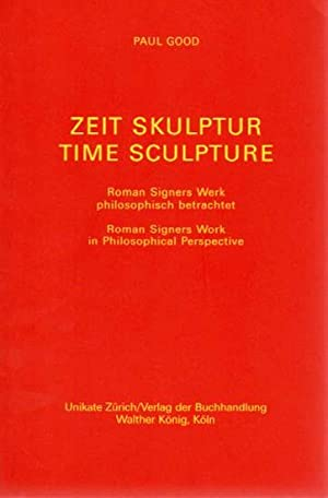 Zeit Skulptur / Time Sculpture. Roman Signers: Signer, Roman -