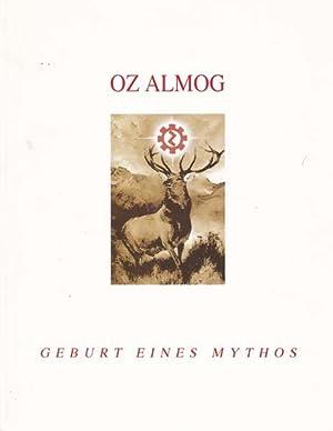 Geburt eines Mythos.: Almog, Oz: