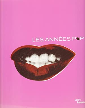 Les Annees Pop. 1956-1968. Sous la direction: Francis, Mark: