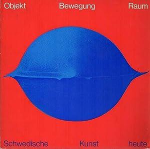 Licht, Objekt, Bewegung, Raum. Schwedische Kunst heute.