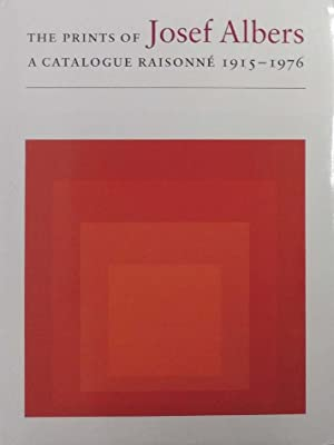 The Prints of Josef Albers. A Catalogue: Albers, Josef -