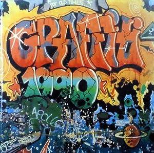 Graffiti: Wandkunst und wilde Bilder. Herausgegeben von