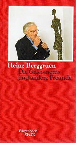 Die Giacomettis und andere Freunde. Erinnerungsstücke, Portraits,: Berggruen, Heinz: