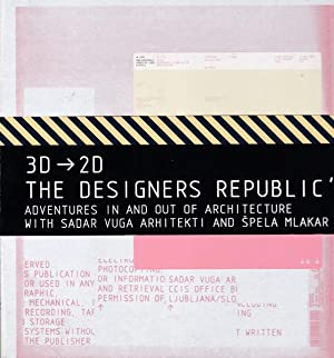 3D - 2D. The Designers Republic's Adventures In And Out Of Architecture With Sadar Vuga Arhitekt ...