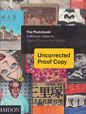 The Photobook: A History volume III. Uncorrected,: Parr, Martin -