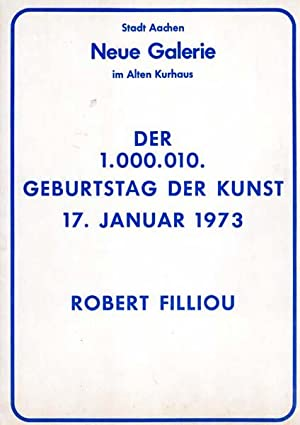 Der 1.000.010. Geburtstag der Kunst - 17. Januar 1973. The 1.000.010th birthday of art - January ...