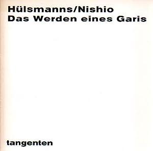 Das Werden eines Garis. Mit einem Materialbild von Kano Nishio.: Nishio, Kano - Dieter Hülsmanns: