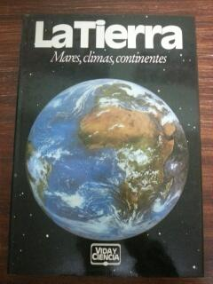 LA TIERRA - MARES, CLIMAS, CONTINENTES: VV.AA.