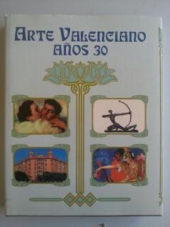 ARTE VALENCIANO AÑOS 30 - Vicente Aguilera Cerni - Francisco Agramunt Lacruz - Xergui Castañer Lopez y otros