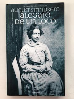ALEGATO DE UN LOCO - August Strindberg