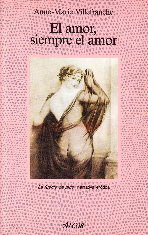 9788427013964 - Anne-Marie Villefranche: EL AMOR, SIEMPRE EL AMOR - 書