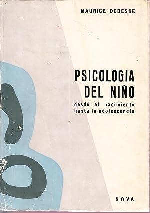 PSICOLOGIA DEL NIÑO - Desde el nacimiento: Maurice Debesse