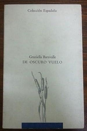 DE OSCURO VUELO: Graziella Baravalle