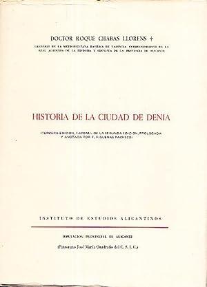 HISTORIA DE LA CIUDAD DE DENIA - TOMO I: Dr. Roque Chabas Llorens