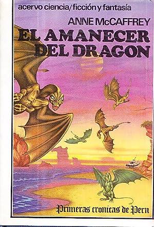 EL AMANECER DEL DRAGON - PRIMERAS CRONICAS DE PERN: Anne McCaffrey