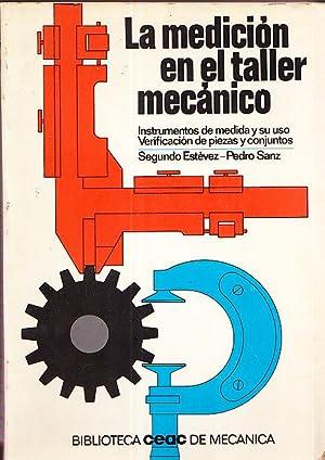 LA MEDICION EN EL TALLER MECANICO: Segundo Estevez - Pedro Sanz