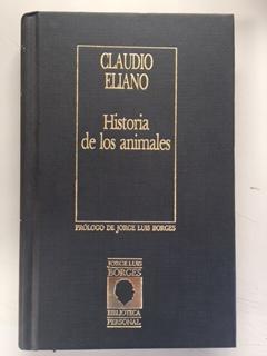 HISTORIA DE LOS ANIMALES: Claudio Eliano