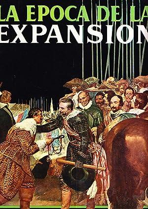 LA EPOCA DE LA EXPANSION - Europa y el Mundo desde 1559 hasta 1660: Henry Kamen - Charles Wilson - ...