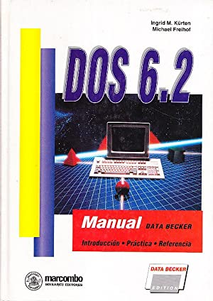 DOS 6.2 - MANUAL DATA BECKER: Ingrid M. Kürten - Michael Freihof
