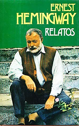 RELATOS: Ernest Hemingway
