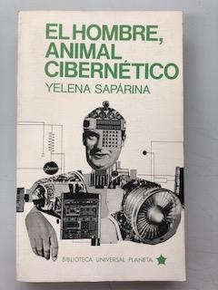 EL HOMBRE, ANIMAL CIBERNETICO: Yelena Saparina