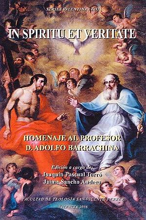 IN SPIRITU ET VERITATE - HOMENAJE AL PROFESOR D. ADOLFO BARRACHINA: Joaquin Pascual Torro - Jaime ...