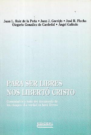 PARA SER LIBRES NOS LIBERTO CRISTO: Juan L. Ruiz