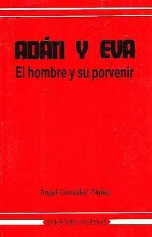 ADAN Y EVA - El hombre y: Angel Gonzalez Nuñez