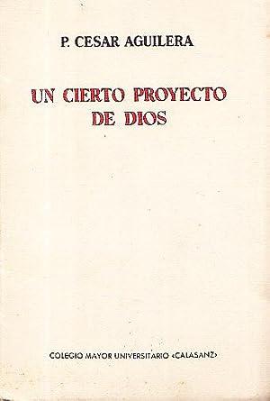 UN CIERTO PROYECTO DE DIOS: P. Cesar Aguilera