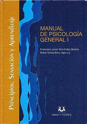 MANUAL DE PSICOLOGIA GENERAL I. PRINCIPIOS, SENSACION Y APRENDIZAJE: Francisco Javier menendez ...