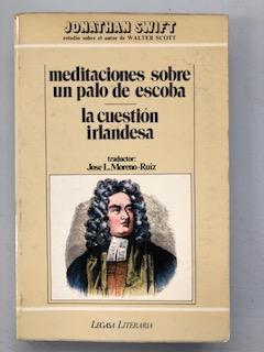 MEDITACIONES SOBRE UN PALO DE ESCOBA - LA CUESTION IRLANDESA: Jonathan Swift