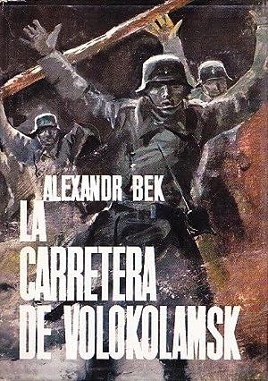 LA CARRETERA DE VOLOKOLAMSK: Alexandr Bek