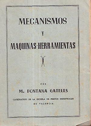 MECANISMOS Y MAQUINAS-HERRAMIENTAS: M. Fontana Gatells