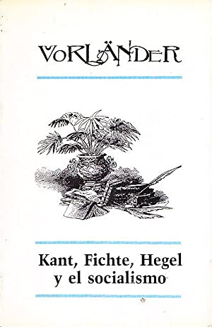KANT, FICHTE, HEGEL Y EL SOCIALISMO: Karl Vorländer