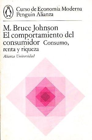 EL COMPORTAMIENTO DEL CONSUMIDOR. CONSUMO, RENTA Y RIQUEZA: M. Bruce Johnson