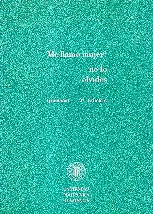ME LLAMO MUJER: NO LO OLVIDES (POEMAS): Teresa Fernandez Mardones