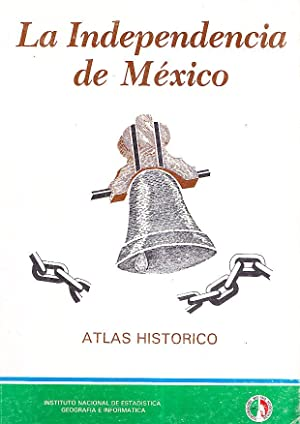 LA INDEPENDENCIA DE MEXICO - ATLAS HISTORICO