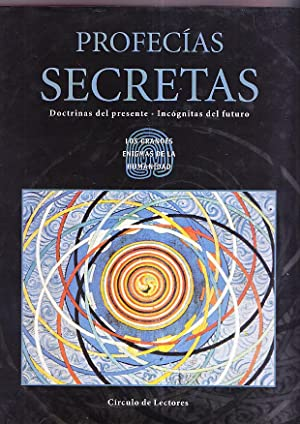 PROFECIAS SECRETAS - Doctrinas del presente - Incognitas del futuro
