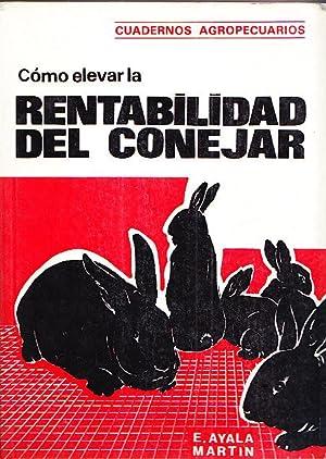 COMO ELEVAR LA RENTABILIDAD DEL CONEJAR: Emilio Ayala Martin
