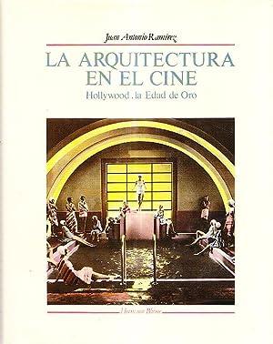 LA ARQUITECTURA EN EL CINE - HOLLYWOOD, LA EDAD DE ORO: Juan Antonio Ramirez